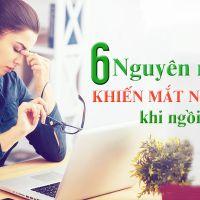 6 nguyên nhân hàng đầu khiến mắt nhức mỏi khi ngồi máy tính