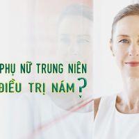 Những nguyên nhân khiến phụ nữ trung niên khó trị nám da mặt