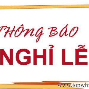 [TOP WHITE THÔNG BÁO NGHỈ LỄ] - Giỗ tổ Hùng Vương (10/03AL) , Giải phóng miền Nam (30/04) , Quốc tế Lao động (01/05)