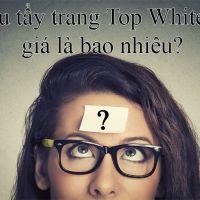 Dầu tẩy trang Top White có giá bao nhiêu mua ở đâu chính hãng uy tín