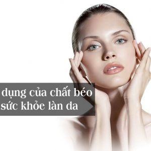 Khó tin trước 4 công dụng của chất béo với sức khỏe làn da