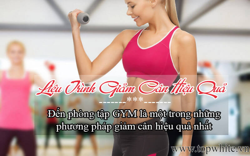 tập gym liệu trình giảm cân hiệu quả nhất